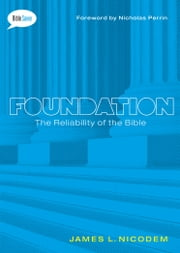 Foundation - The Reliability of the Bible ebook by James L. Nicodem,Nicholas Perrin