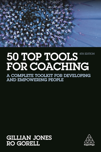 50 Top Tools for Coaching - A Complete Toolkit for Developing and Empowering People ebook by Gillian Jones,Ro Gorell