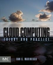 Cloud Computing - Theory and Practice ebook by Dan C. Marinescu