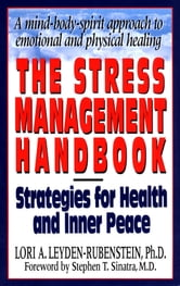 The Stress Management Handbook ebook by Lori Leyden-Rubenstein