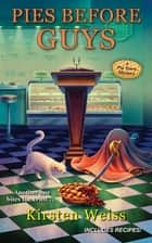Pies before Guys ebook by Kirsten Weiss