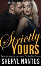 Strictly Yours - Hooded Pleasures, #3 ebook by Sheryl Nantus