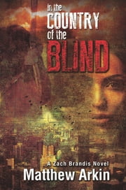 In the Country of the Blind ebook by Matthew Arkin