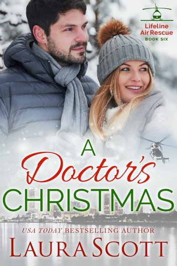 A Doctor's Christmas - A Sweet Emotional Medical Romance ebook by Laura Scott