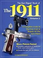 Gun Digest Book of the 1911: Volume 2 ebook by Patrick Sweeney
