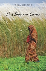 This Innocent Corner ebook by Peggy Herring
