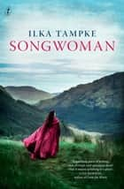 Songwoman ebook by Ilka Tampke