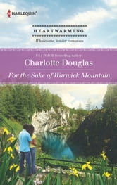 For the Sake of Warwick Mountain ebook by Charlotte Douglas