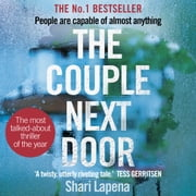 The Couple Next Door - The unputdownable Number 1 bestseller and Richard & Judy Book Club pick audiobook by Shari Lapena
