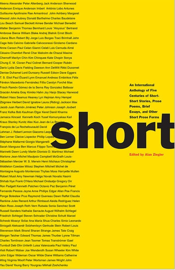 Short: An International Anthology of Five Centuries of Short-Short Stories, Prose Poems, Brief Essays, and Other Short Prose Forms ebook by