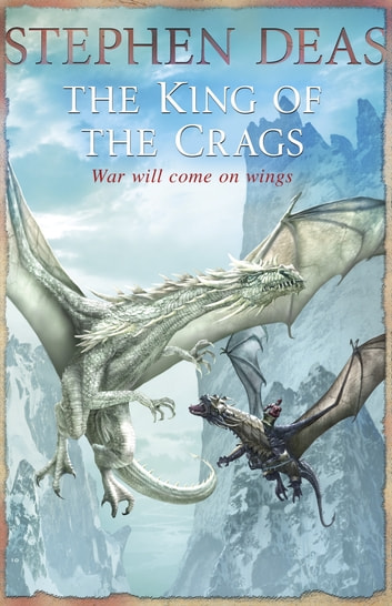 The King of the Crags ebook by Stephen Deas