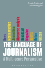 The Language of Journalism - A Multi-genre Perspective ebook by Dr. Angela Smith,Dr. Michael Higgins