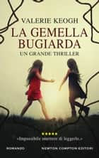 La gemella bugiarda ebook by Valerie Keogh