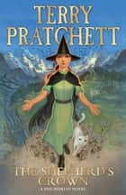 The Shepherd's Crown ebook by Terry Pratchett, Paul Kidby