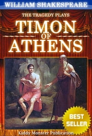 Timon of Athens By William Shakespeare - With 30+ Original Illustrations,Summary and Free Audio Book Link ebook by William Shakespeare