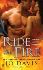 Ride the Fire ebook by Jo Davis