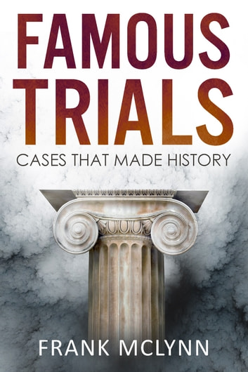 Famous Trials - Cases that made history ebook by Frank McLynn