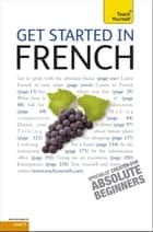 Get Started in Beginner's French: Teach Yourself ebook by Catrine Carpenter