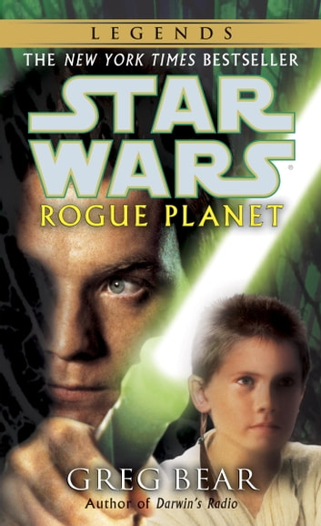 Rogue Planet: Star Wars Legends ebook by Greg Bear