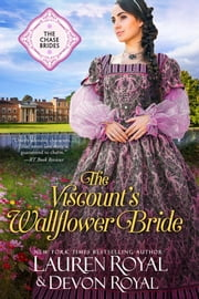 The Viscount's Wallflower Bride (The Chase Brides, Book 5) - A Sweet & Clean Historical Romance ebook by Lauren Royal,Devon Royal
