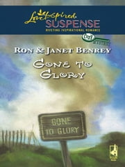 Gone To Glory ebook by Ron and Janet Benrey