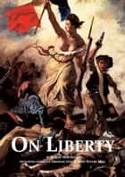 On Liberty: with full text by John Stuart Mill and modern introduction by Rupert Matthews ebook by Rupert Matthews