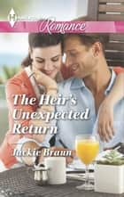 The Heir's Unexpected Return ebook by Jackie Braun