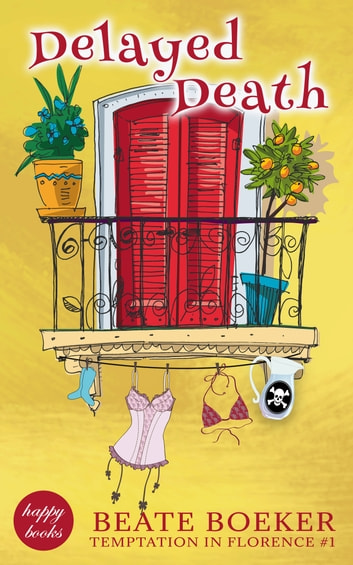 Delayed Death (Temptation in Florence #1) - a cozy mystery ebook by Beate Boeker