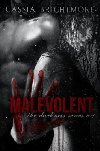 Malevolent - The Darkness Series , #1 ebook by Cassia Brightmore