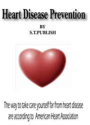 Heart Disease Prevention ebook by S.T.PUBLISH