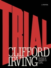 TRIAL ebook by Clifford Irving