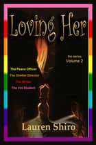 Loving Her - Loving Her, #2 ebook by Lauren Shiro