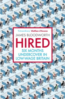 Hired - Six Months Undercover in Low-Wage Britain ebook by James Bloodworth