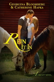 Rein It In - An A Circuit Novel ebook by Georgina Bloomberg,Catherine Hapka