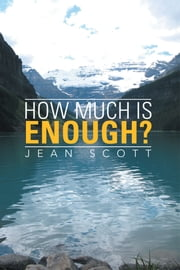How much is enough? ebook by Jean Scott