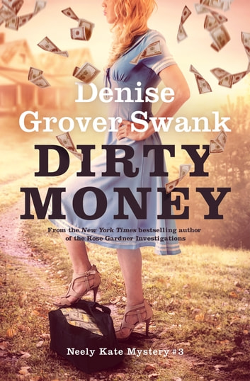Dirty Money - Neely Kate Mystery #3 ebook by Denise Grover Swank