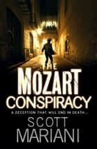 The Mozart Conspiracy (Ben Hope, Book 2) ebook by Scott Mariani