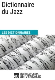 Dictionnaire du Jazz - (Les Dictionnaires d'Universalis) ebook by Kobo.Web.Store.Products.Fields.ContributorFieldViewModel