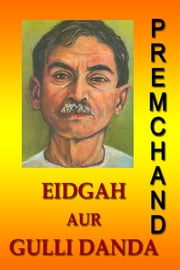 Eidgah Aur Gulli Danda (Hindi) ebook by Premchand