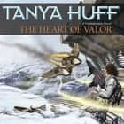The Heart of Valor audiolibro by Tanya Huff