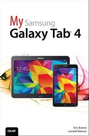 My Samsung Galaxy Tab 4 ebook by Eric Butow,Lonzell Watson