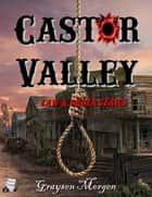 Castor Valley ebook by Graysen Morgen