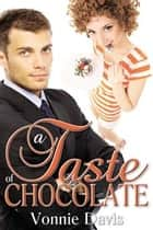 A Taste of Chocolate ebook by Vonnie Davis