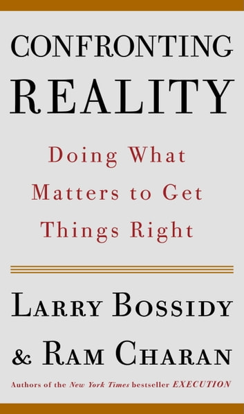 Confronting Reality - Master the New Model for Success ebook by Larry Bossidy,Ram Charan
