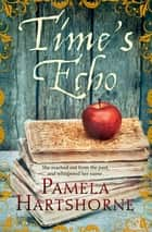 Time's Echo ebook by Pamela Hartshorne