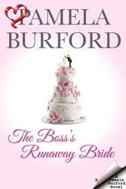 The Boss's Runaway Bride ebook by Pamela Burford