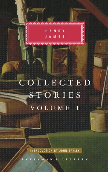 Collected Stories - Volume 1 ebook by Henry James