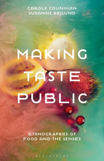 Making Taste Public - Ethnographies of Food and the Senses ebook by