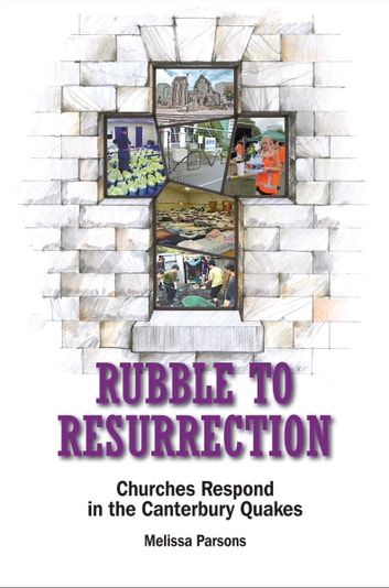 Rubble to Resurrection - Churches Respond in the Canterbury Quakes ebook by Melissa Parsons