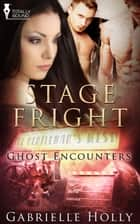 Stage Fright ebook by Gabrielle Holly